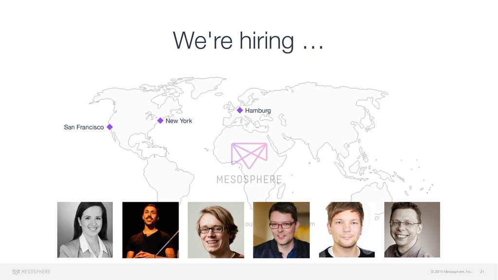 © 2015 Mesosphere, Inc. We're hiring … 21 San F...