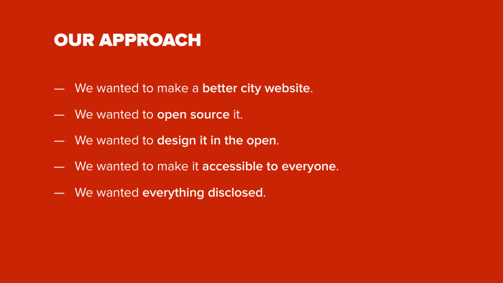 OUR APPROACH — We wanted to make a better city ...