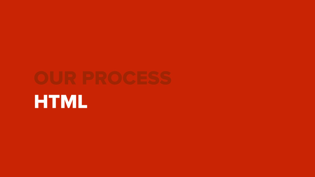 OUR PROCESS HTML