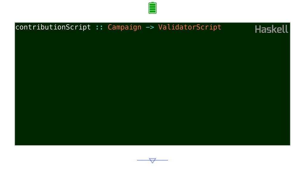 Haskell contributionScript :: Campaign -> Valid...