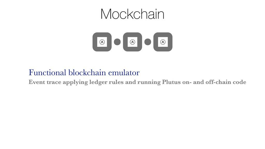 Mockchain Functional blockchain emulator Event ...