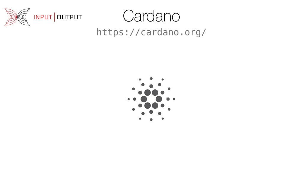 Cardano https://cardano.org/