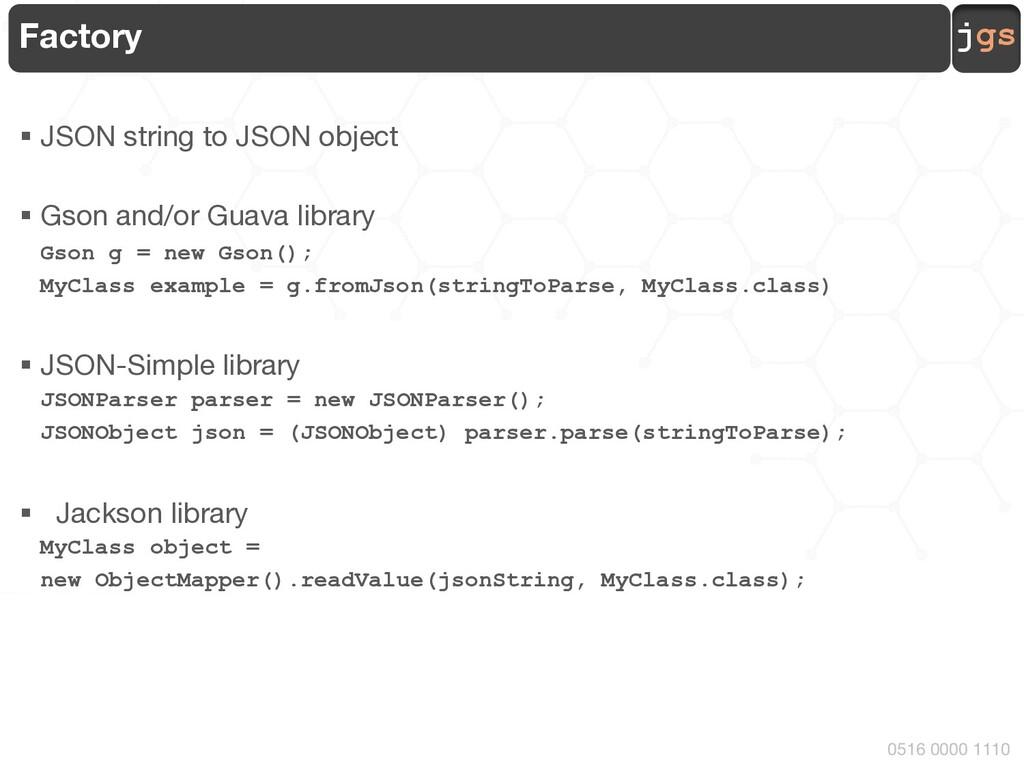 jgs 0516 0000 1110 Factory § JSON string to JSO...