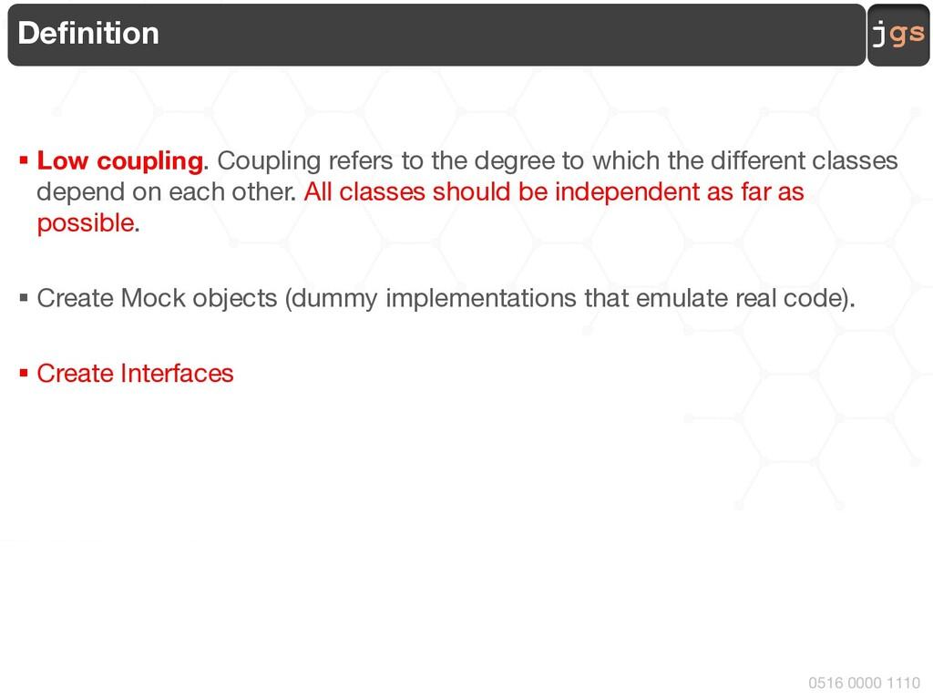 jgs 0516 0000 1110 Definition § Low coupling. C...