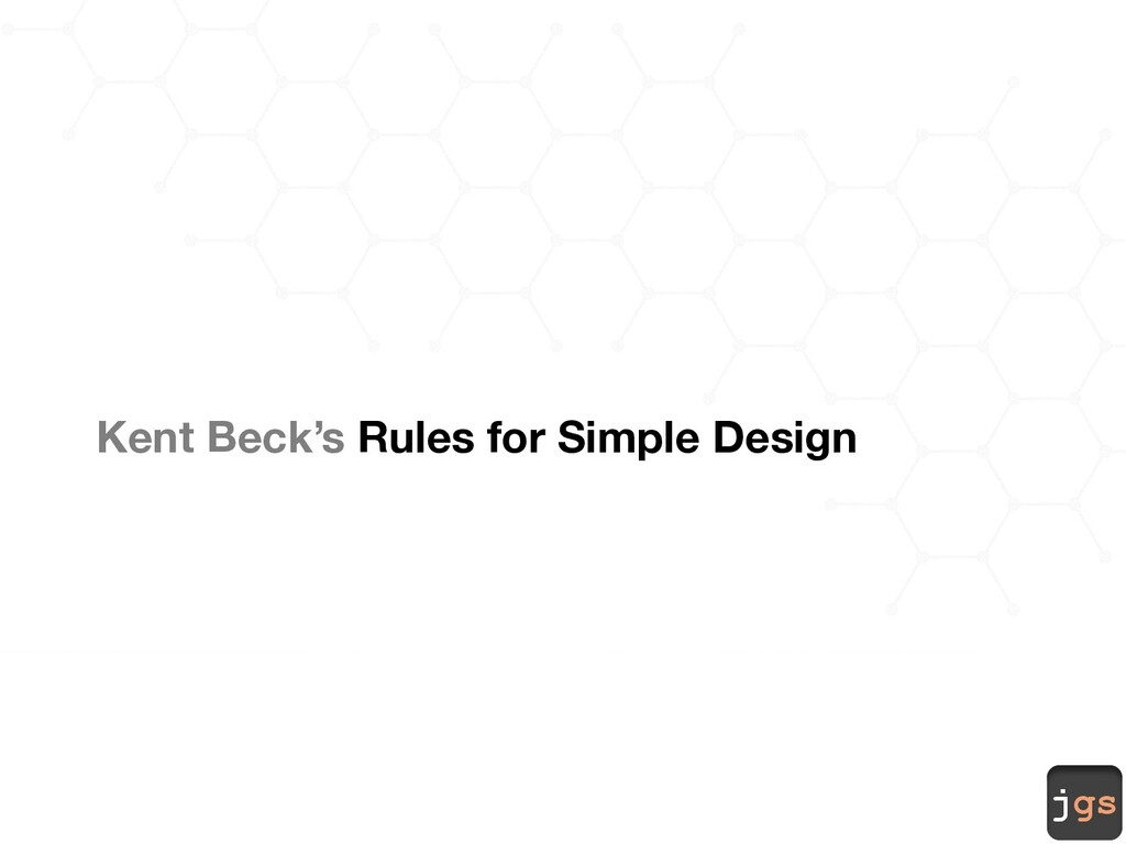 jgs Kent Beck's Rules for Simple Design
