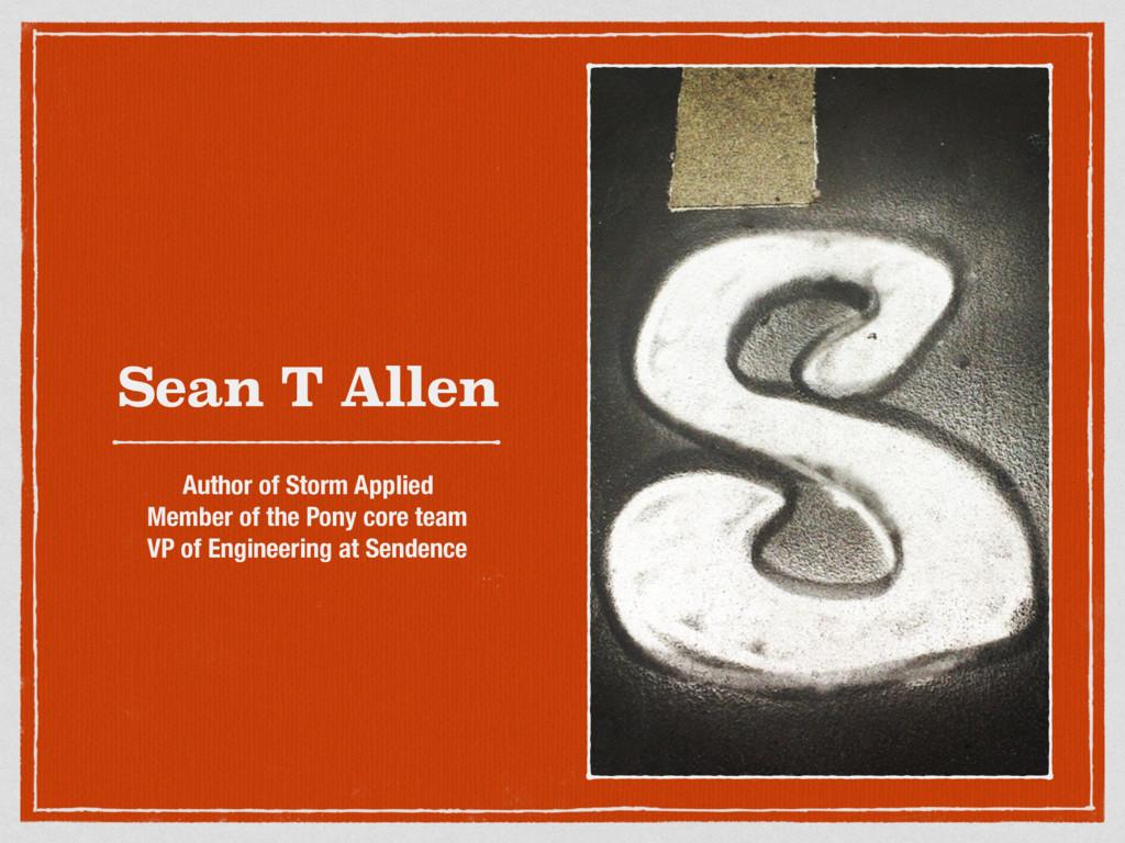 Sean T Allen Author of Storm Applied Member of ...