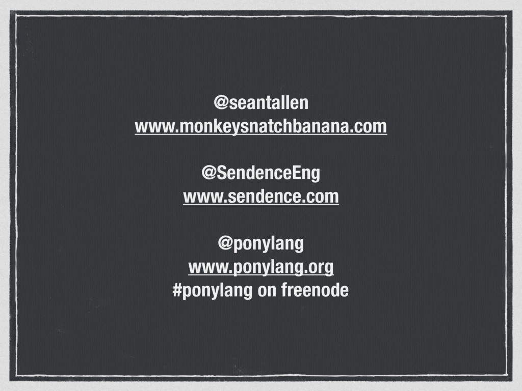 @seantallen www.monkeysnatchbanana.com @Sendenc...