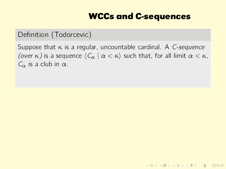 WCCs and C-sequences Definition (Todorcevic) Sup...