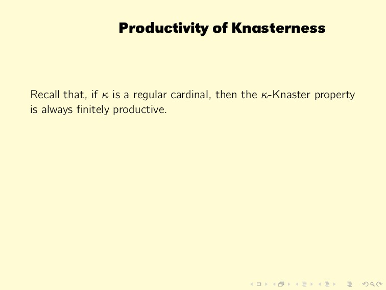 Productivity of Knasterness Recall that, if κ i...