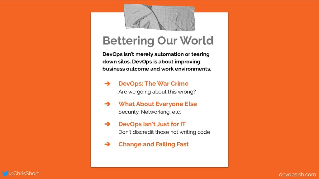 Bettering Our World DevOps isn't merely automat...
