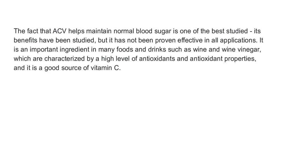 The fact that ACV helps maintain normal blood s...