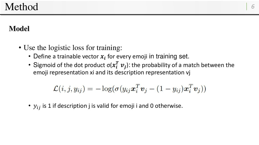 Method 6 Model • Use the logistic loss for trai...