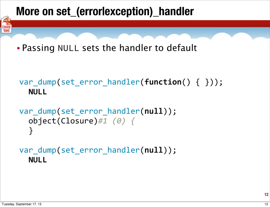 More on set_(error|exception)_handler 12 • Pass...