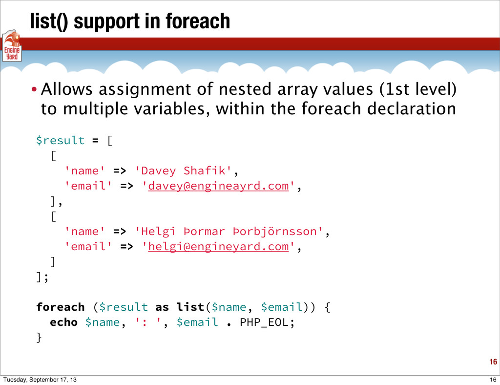 list() support in foreach 16 • Allows assignmen...