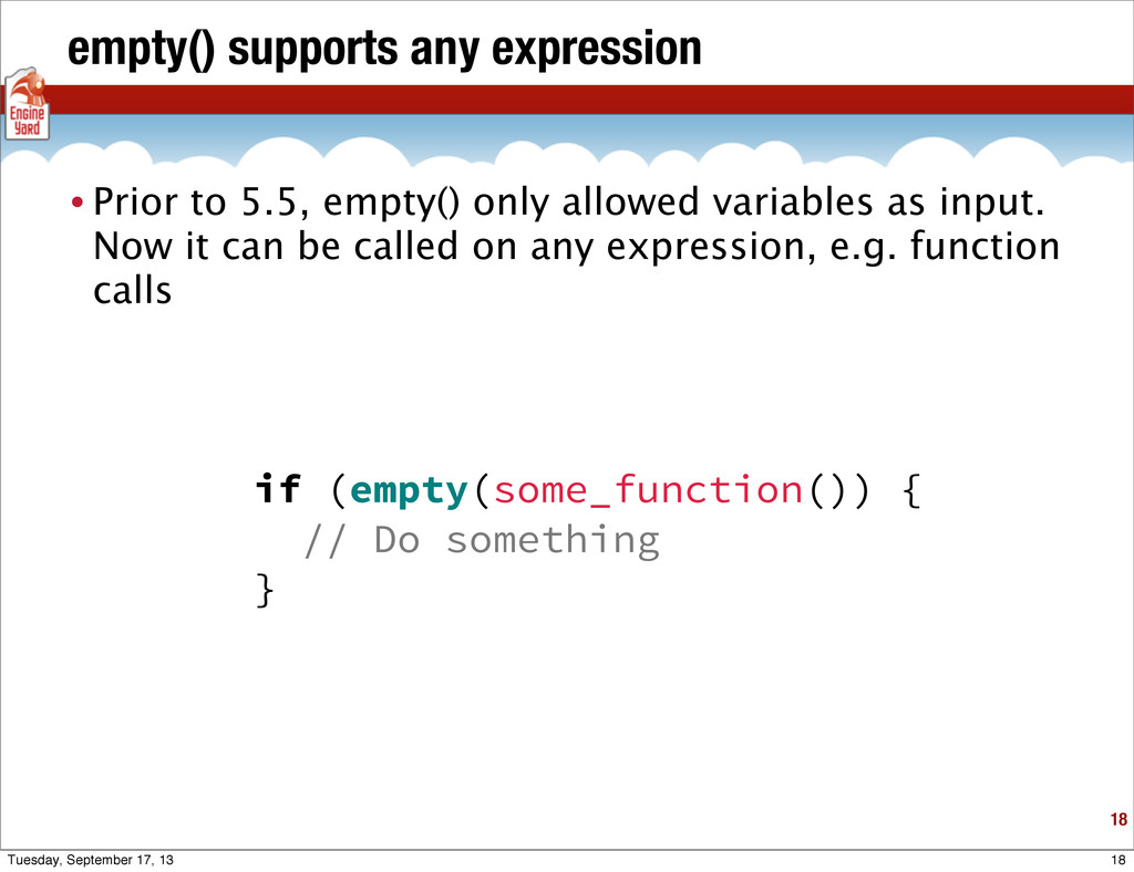 empty() supports any expression 18 • Prior to 5...