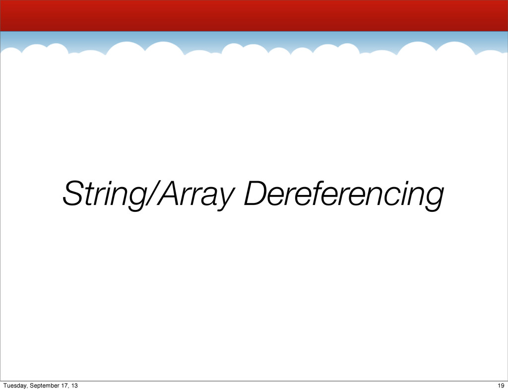 String/Array Dereferencing 19 Tuesday, Septembe...