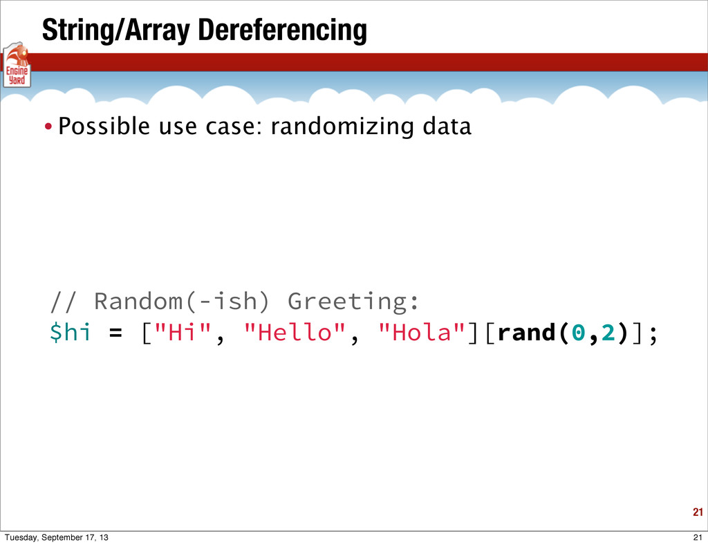 String/Array Dereferencing 21 • Possible use ca...