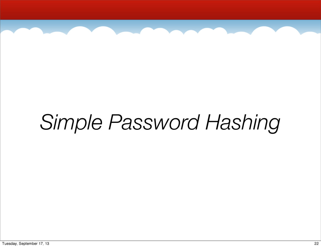 Simple Password Hashing 22 Tuesday, September 1...
