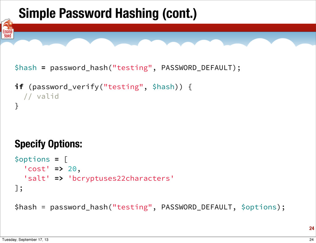 Simple Password Hashing (cont.) 24 $options = [...