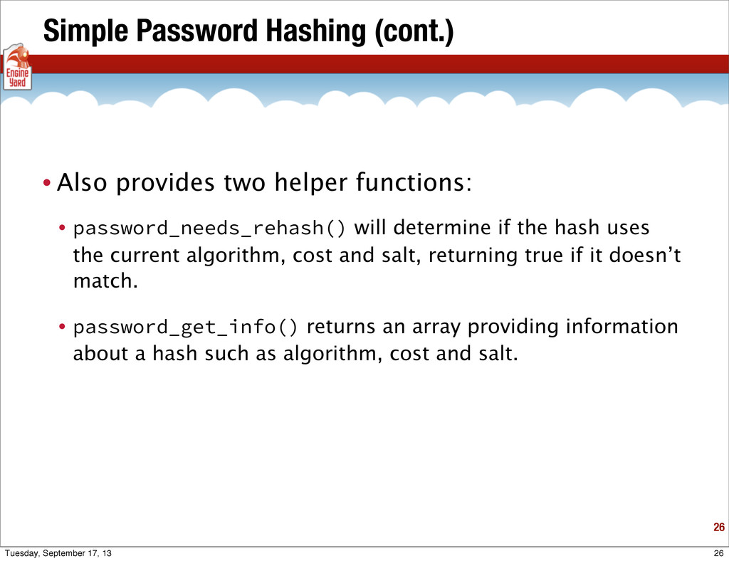 Simple Password Hashing (cont.) • Also provides...