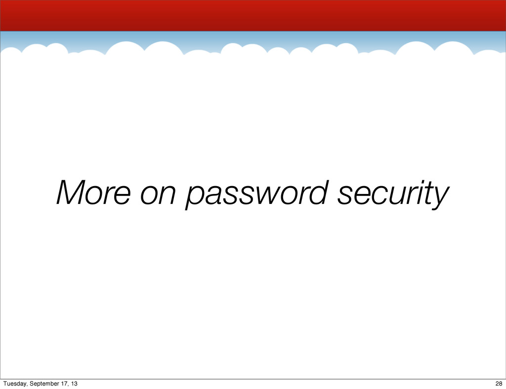 More on password security 28 Tuesday, September...