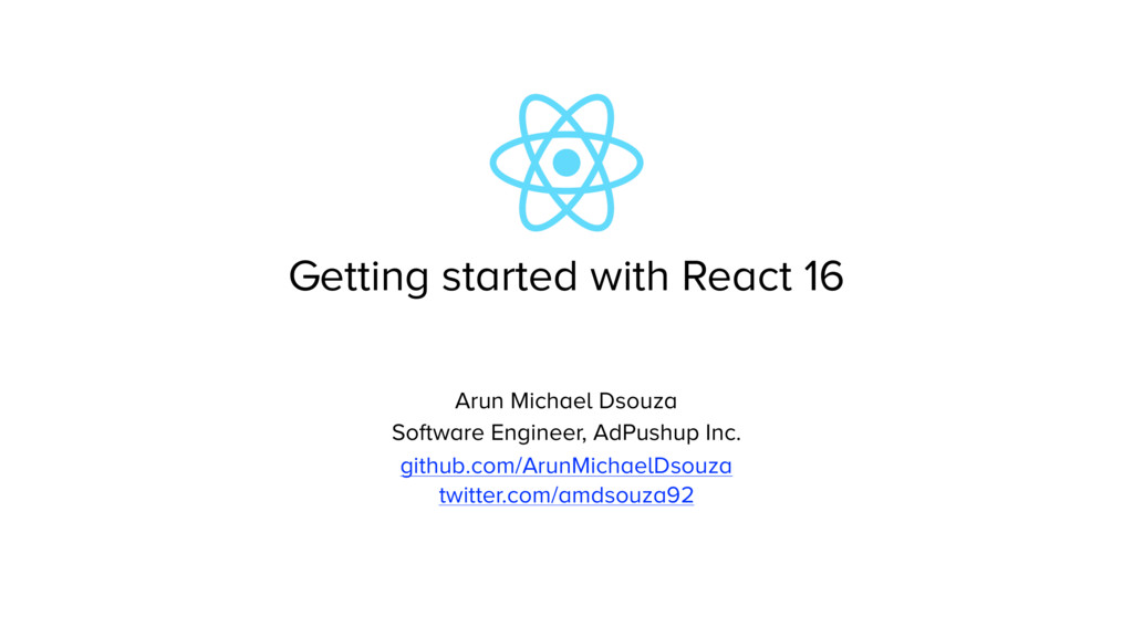 Getting started with React 16 Arun Michael Dsou...