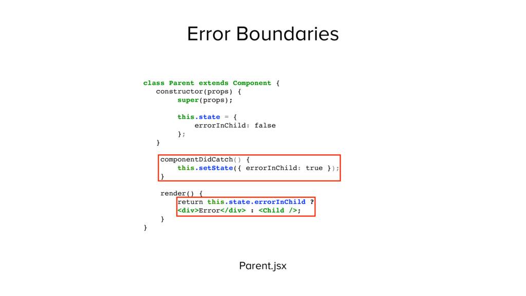 Error Boundaries Parent.jsx class Parent extend...