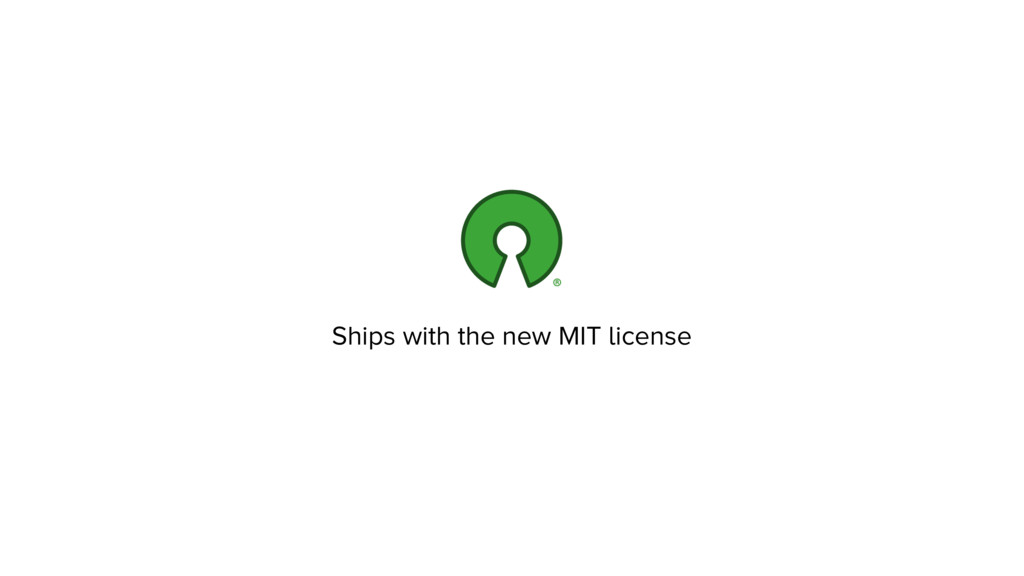 Ships with the new MIT license