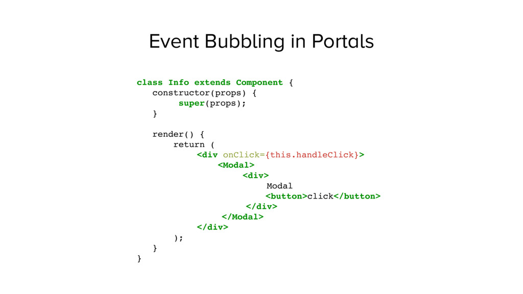 Event Bubbling in Portals class Info extends Co...
