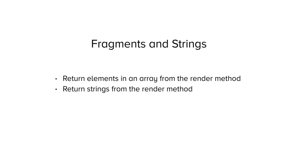 Fragments and Strings • Return elements in an a...