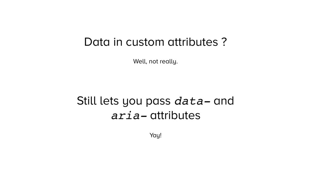Data in custom attributes ? Well, not really. S...