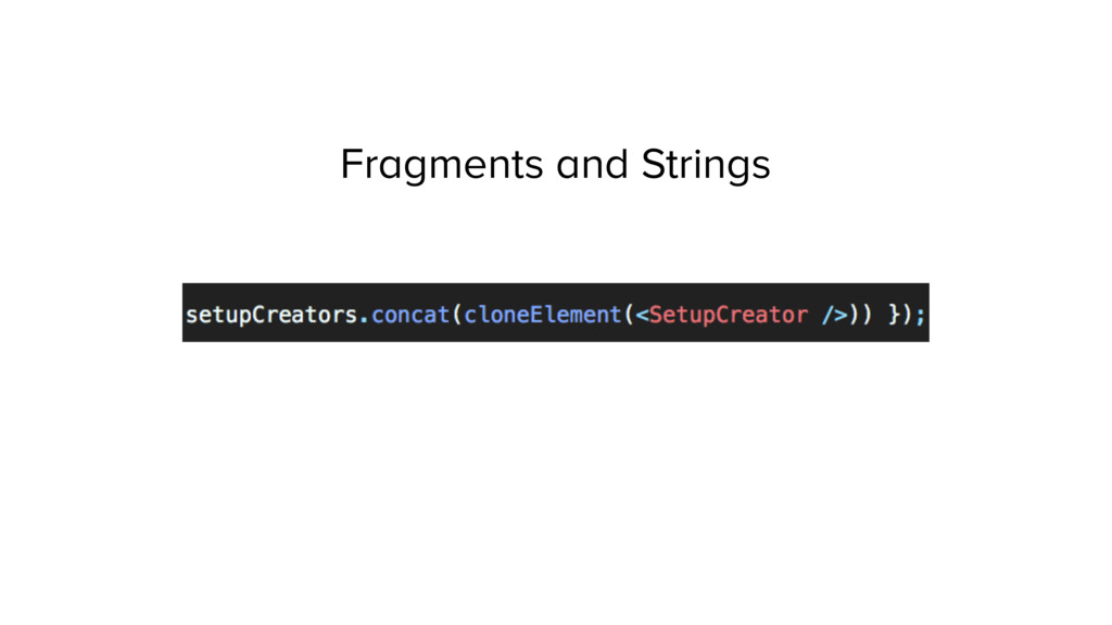 Fragments and Strings
