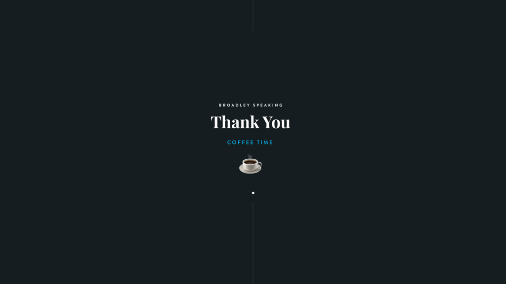 Thank You B R O A D L E Y S P E A K I N G C O F...