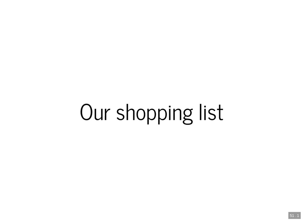 51 . 1 Our shopping list