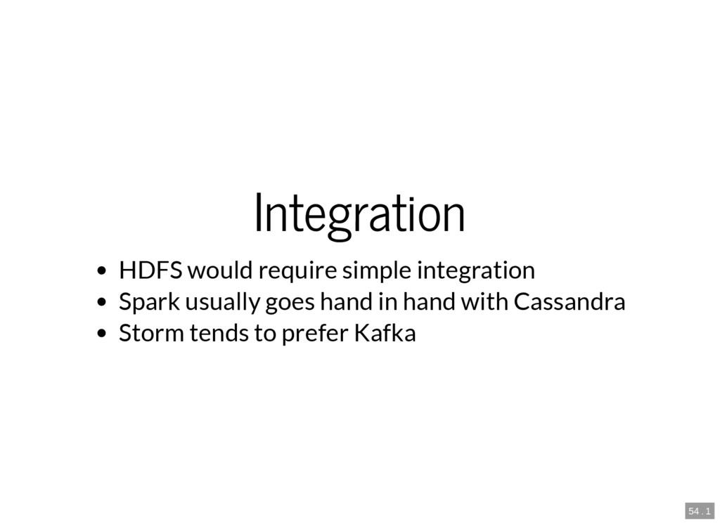 54 . 1 Integration HDFS would require simple in...