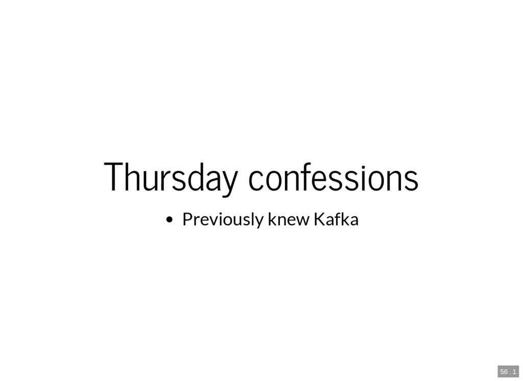56 . 1 Thursday confessions Previously knew Kaf...