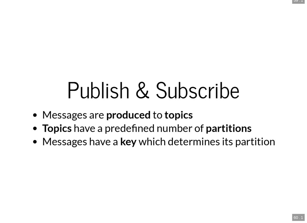 59 . 1 60 . 1 Publish & Subscribe Messages are ...