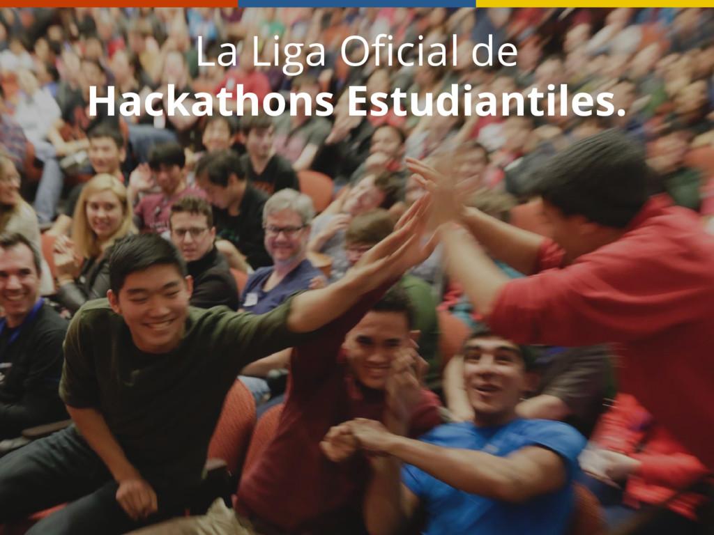 La Liga Oficial de Hackathons Estudiantiles.