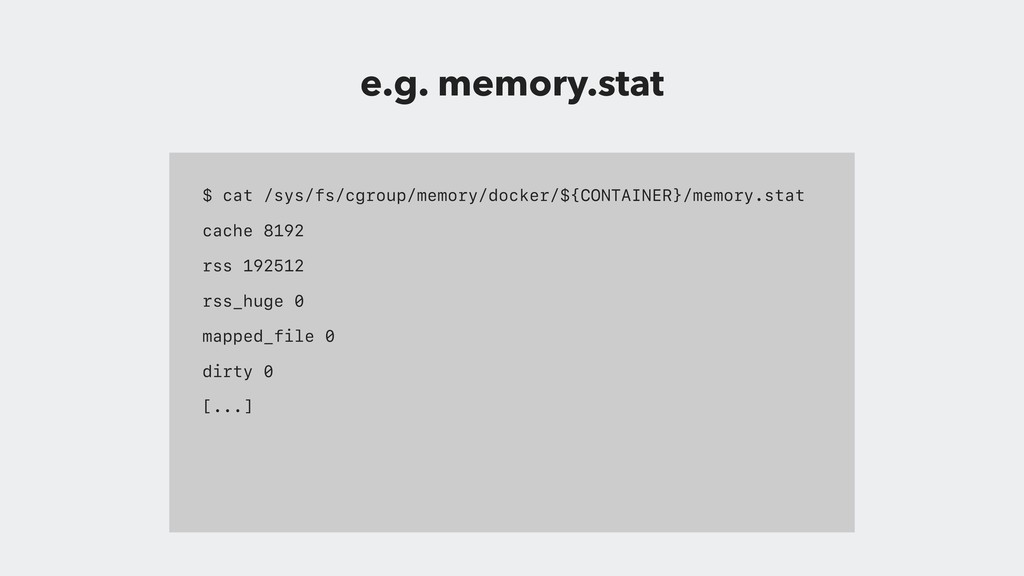 $ cat /sys/fs/cgroup/memory/docker/${CONTAINER}...