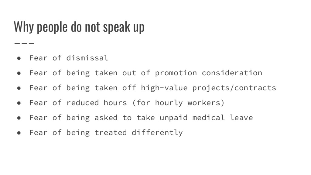 Why people do not speak up ● Fear of dismissal ...