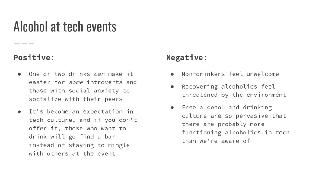 Alcohol at tech events Positive: ● One or two d...