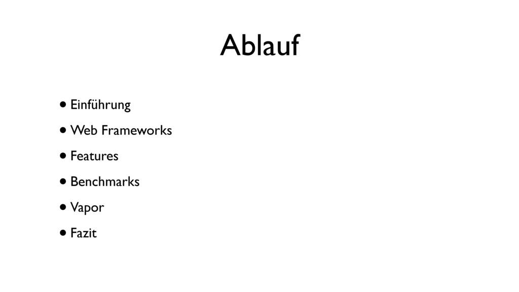 Ablauf •Einführung •Web Frameworks •Features •B...