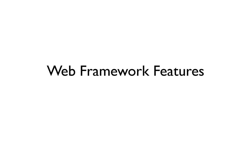 Web Framework Features