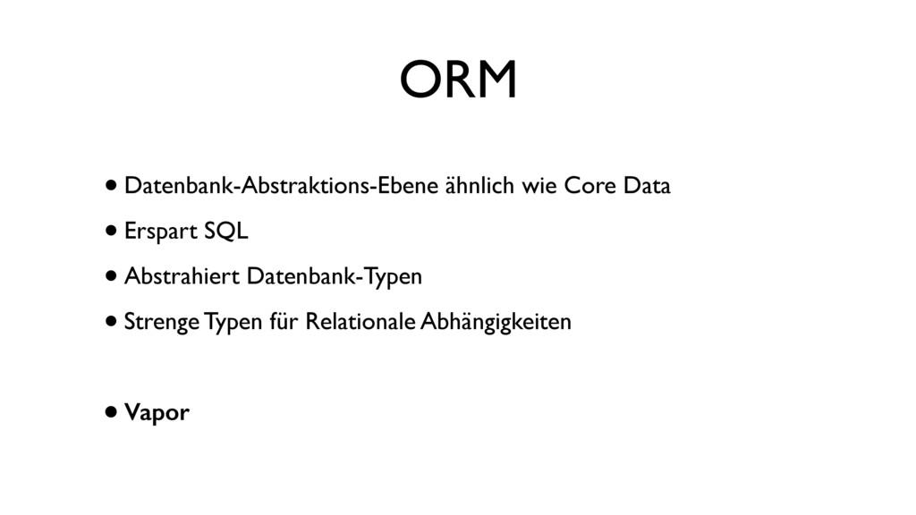 ORM •Datenbank-Abstraktions-Ebene ähnlich wie C...