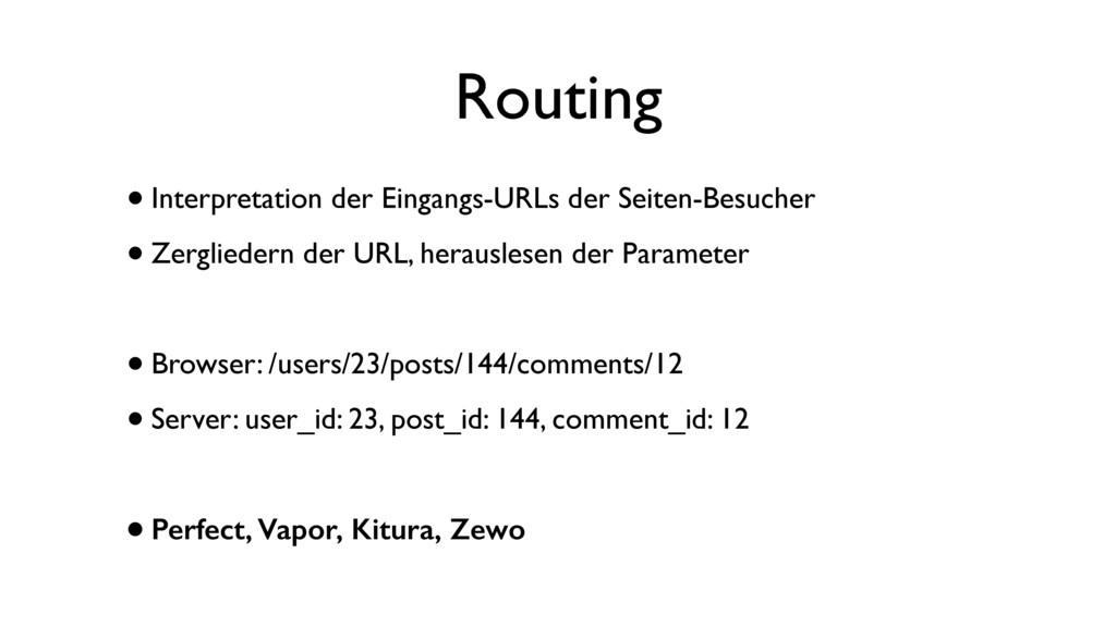 Routing •Interpretation der Eingangs-URLs der S...