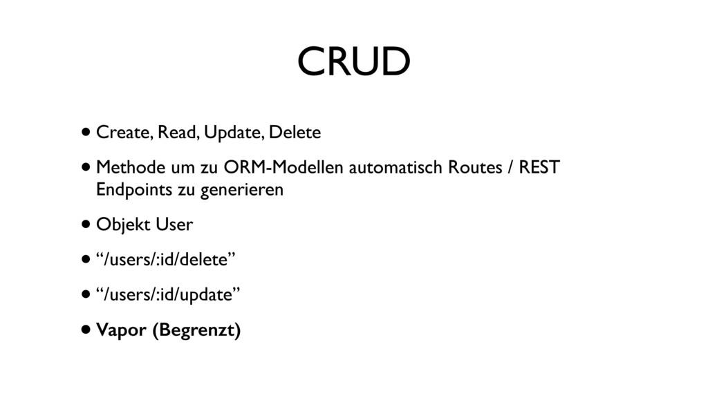 CRUD •Create, Read, Update, Delete •Methode um ...