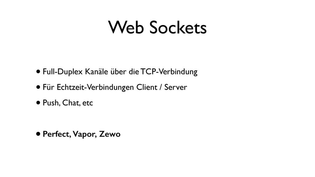 Web Sockets •Full-Duplex Kanäle über die TCP-Ve...