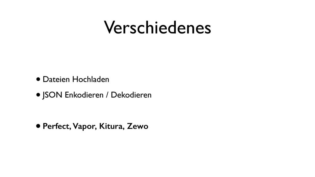 Verschiedenes •Dateien Hochladen •JSON Enkodier...