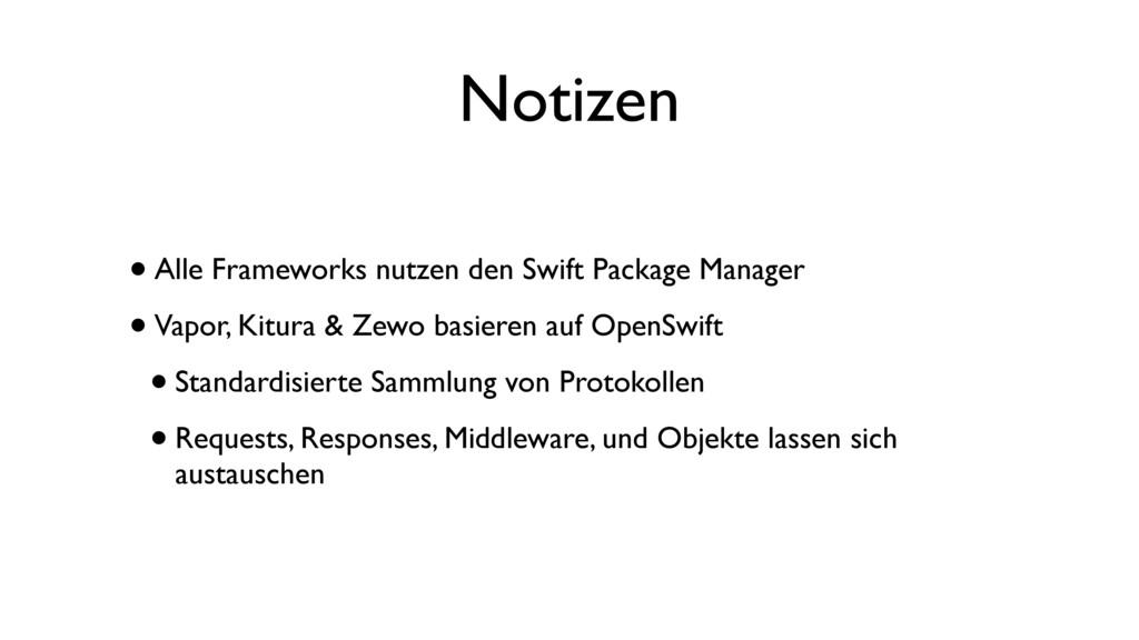 Notizen •Alle Frameworks nutzen den Swift Packa...