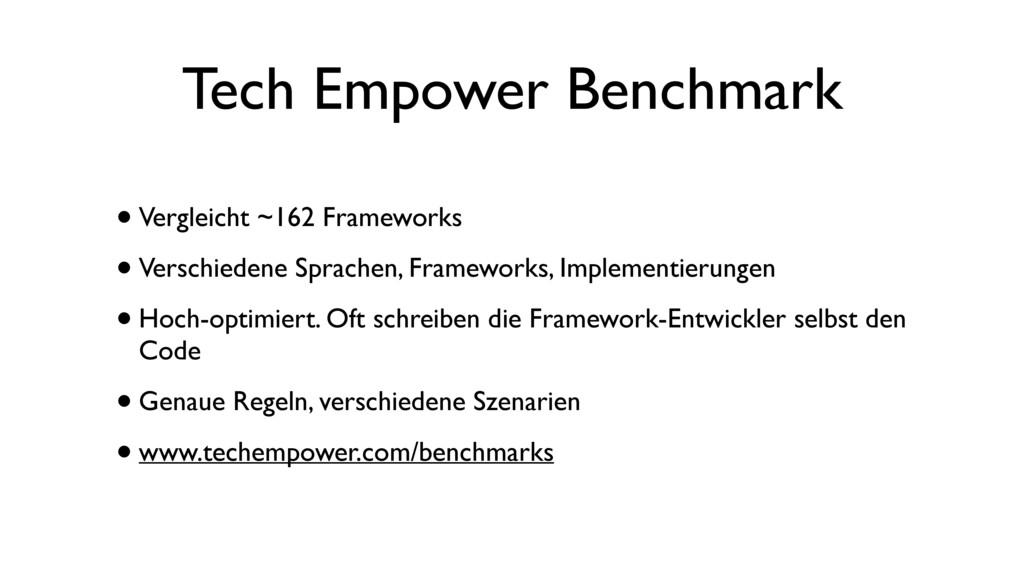 Tech Empower Benchmark •Vergleicht ~162 Framewo...